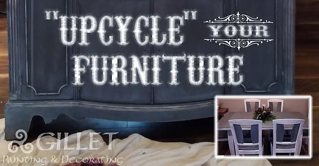 "Don't buy new – Have your furniture ""Upcycled"" and customized the way you want it."